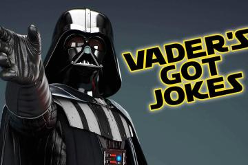 Vader's Got Jokes