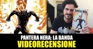 Panini, Marvel – Pantera Nera vol. 2: La Banda, la videorecensione e il podcast