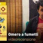 Shockdom: Omero a fumetti, la videorecensione e il podcast