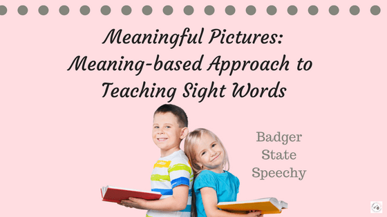 Meaningful Pictures:  Sight Word Approach for RTI!