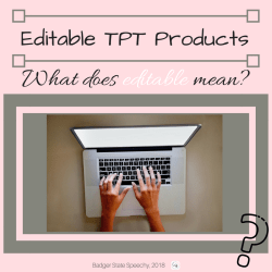"""Editable Products on TPT:  What does """"editable"""" Mean?"""