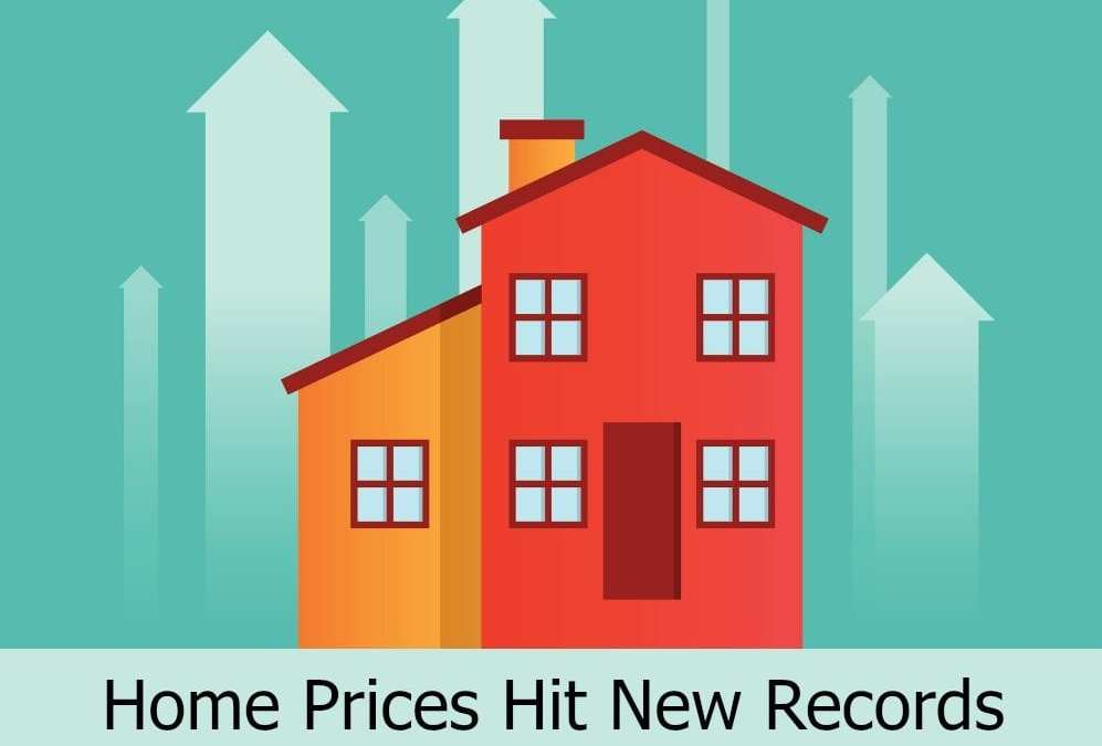 Home Prices Hit New Records: Take Advantage Of Your Equity