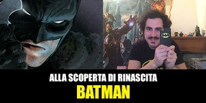 Rinascita: Batman