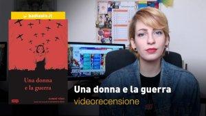 Una donna e la guerra, la videorecensione