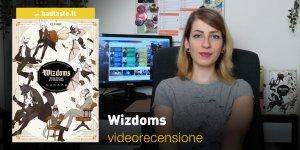 Wizdoms, la videorecensione e il podcast