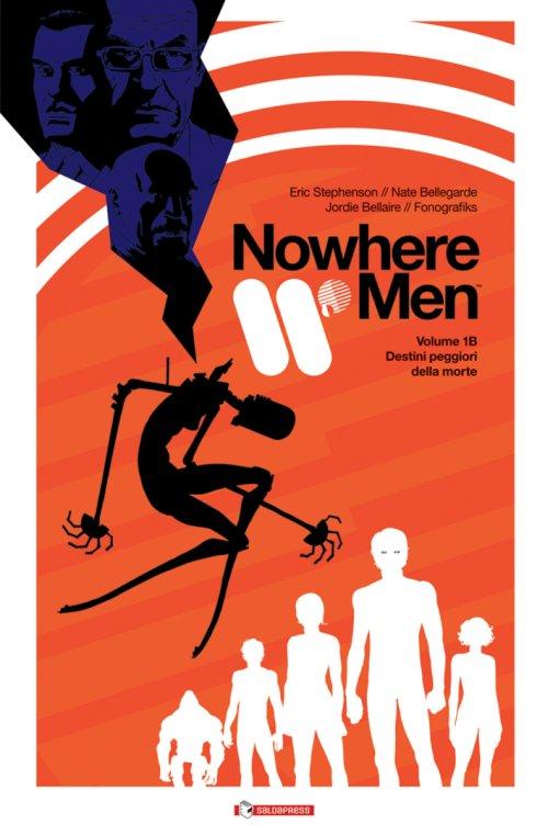 Nowhere Men Volume 1/B: Destini peggiori della morte