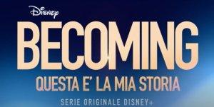 Becoming serie Disney+ documentario in arrivo