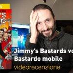 SaldaPress: Jimmy's Bastards vol. 2: Bastardo mobile, la videorecensione e il podcast
