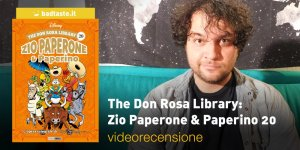 The Don Rosa Library: Zio Paperone & Paperino 20, la videorecensione e il podcast