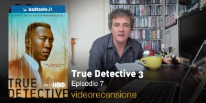 True Detective 3×07, la videorecensione e il podcast