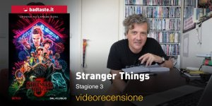 Stranger Things 3, la videorecensione e il podcast