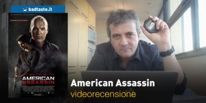 American Assassin, la videorecensione e il podcast