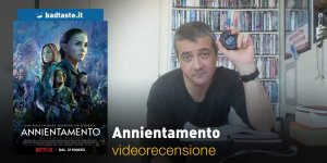 Annientamento, la videorecensione e il podcast