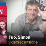 Tuo, Simon: la videorecensione e il podcast