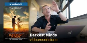 Darkest Minds, la videorecensione e il podcast