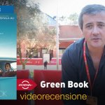 Roma 2018 – Green Book, la videorecensione e il podcast