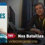 TFF 36 – Nos Batailles, la videorecensione e il podcast