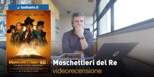 Moschettieri del Re: La Penultima Missione, la videorecensione e il podcast