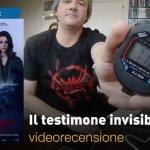 Il Testimone Invisibile, la videorecensione e il podcast