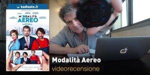 Modalità Aereo, la videorecensione e il podcast