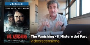 The Vanishing – Il Mistero del Faro, la videorecensione e il podcast