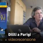 Dilili a Parigi, la videorecensione e il podcast