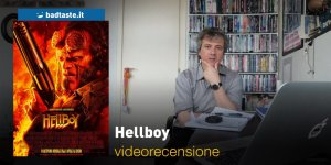 Hellboy, la videorecensione e il podcast