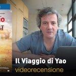Il Viaggio di Yao, la videorecensione e il podcast