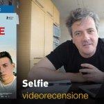 Selfie, la videorecensione e il podcast