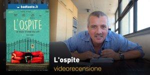 L'Ospite, la videorecensione e il podcast