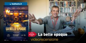 La belle époque, la videorecensione e il podcast | Roma 2019