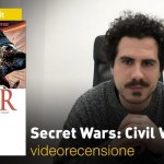Panini, Marvel – Secret Wars: Civil War, la videorecensione e il podcast