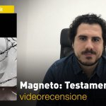Panini, Grandi Tesori Marvel – Magneto: Testamento, la videorecensione e il podcast
