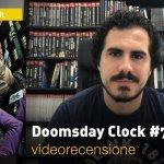 DC Comics: Doomsday Clock #7, la videorecensione e il podcast