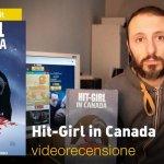 Panini, Millarworld: Hit-Girl in Canada, la videorecensione e il podcast