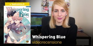 Mangasenpai: Whispering Blue, la videorecensione e il podcast