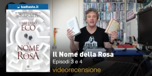Il Nome della Rosa – Episodi 3 e 4, la videorecensione e il podcast