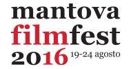 Mantova Film Fest 2016: ecco il programma completo della nona edizione!