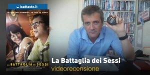 La Battaglia dei Sessi, la videorecensione e il podcast