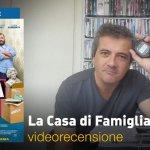 La Casa di Famiglia, la videorecensione e il podcast