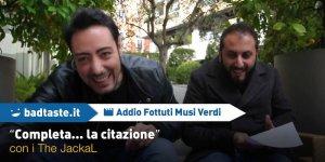 """Addio Fottuti Musi Verdi: I The JackaL giocano con noi a """"Completa la Citazione""""!"""