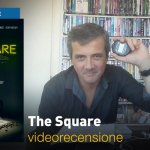 The Square, la videorecensione e il podcast