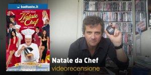 Natale da Chef, la videorecensione e il podcast