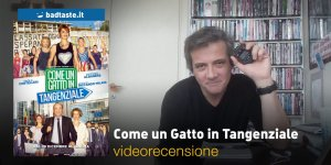 Come un Gatto in Tangenziale, la videorecensione e il podcast