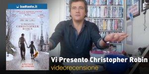 Vi Presento Christopher Robin, la videorecensione e il podcast