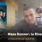 Maze Runner: La Rivelazione, la videorecensione e il podcast