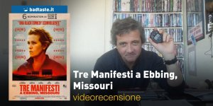 Tre Manifesti a Ebbing, Missouri – la seconda videorecensione e il podcast