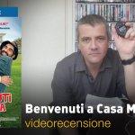 Benvenuti a Casa Mia, la videorecensione e il podcast