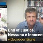 End of Justice: Nessuno è Innocente, la videorecensione e il podcast