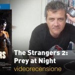 The Strangers 2: Prey at Night, la videorecensione e il podcast